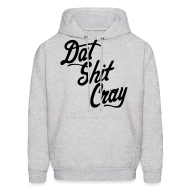 Hoodies ~ Men's Hoodie ~ Dat Shit Cray Hoodies - stayflyclothing.com