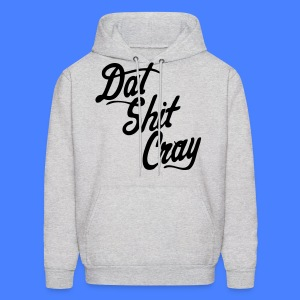 Dat Shit Cray Hoodies - stayflyclothing.com - Men's Hoodie