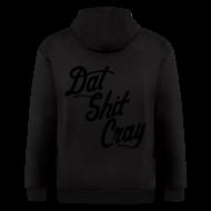 Zip Hoodies & Jackets ~ Men's Zip Hoodie ~ Dat Shit Cray Zip Hoodies/Jackets - stayflyclothing.com