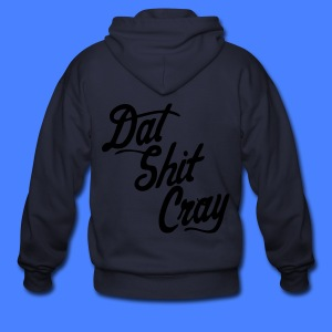 Dat Shit Cray Zip Hoodies/Jackets - stayflyclothing.com - Men's Zip Hoodie