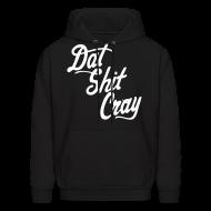 Hoodies ~ Men's Hoodie ~ Dat Shit Cray Hoodies - stayflyclothing.com