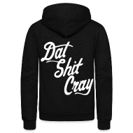 Zip Hoodies & Jackets ~ Unisex Fleece Zip Hoodie by American Apparel ~ Dat Shit Cray Zip Hoodies/Jackets - stayflyclothing.com
