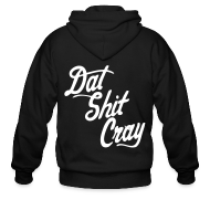 Zip Hoodies & Jackets ~ Men's Zip Hoodie ~ Dat Shit Cray Zip Hoodies/Jackets - stayflyclothing.com