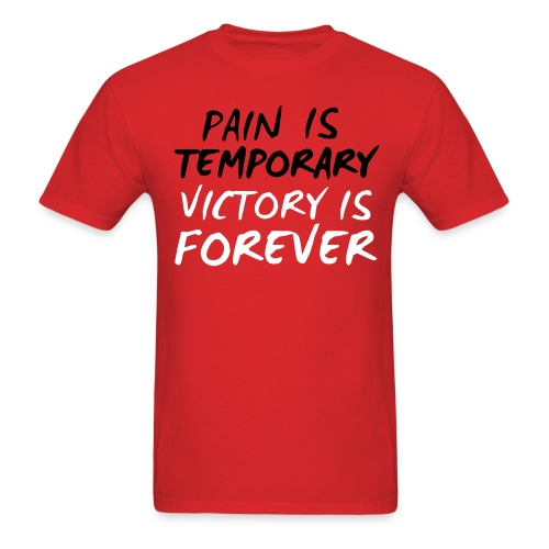 Pain is temporary, Victory is Forever! - Men's T-Shirt