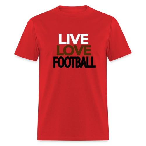 Live Love Football - Men's T-Shirt