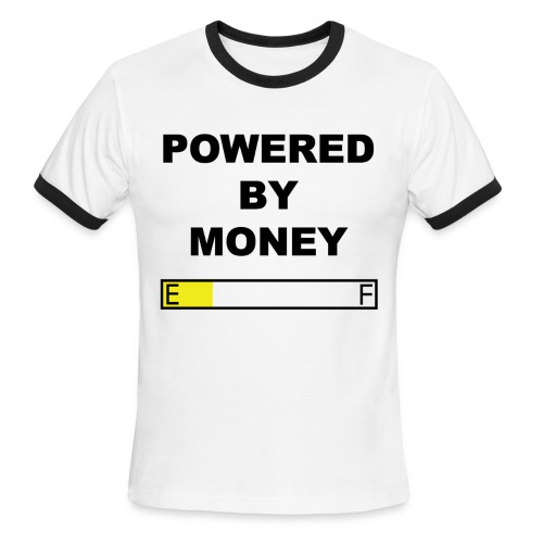 Powered by Money - Men's Ringer T-Shirt