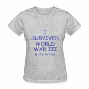 I Survived, just preparing - Women's T-Shirt