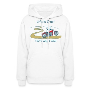 That's Why I Ride - Womens Hooded Sweatshirt - Women's Hoodie