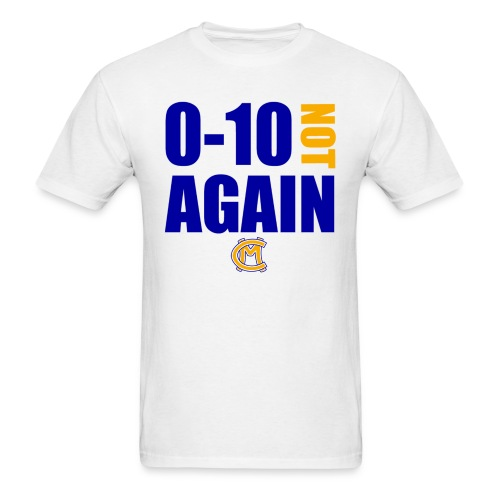 0-10 Not Again T-Shirt - Men's T-Shirt