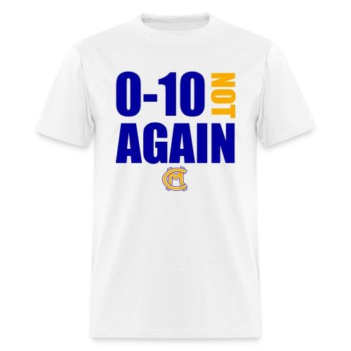 0-10 Not Again T-Shirt - Men's T-Shirt