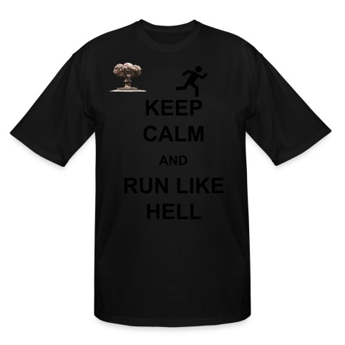 keep calm and run like hell - Men's Tall T-Shirt
