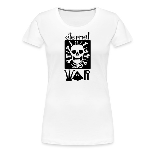 eternal war - Women's Premium T-Shirt