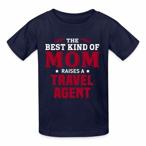 The Best Kind of MOM is a Travel Agent MOM - Kids' T-Shirt