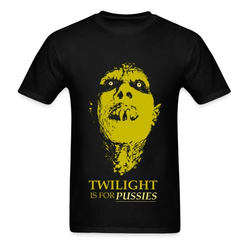 TWILIGHT IS FOR PUSSIES - Men's T-Shirt