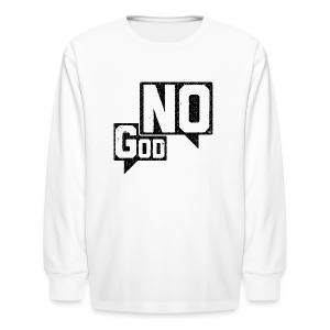 God? NO! - Kids' Long Sleeve T-Shirt