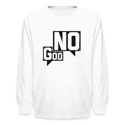 God? NO! - Kids' Long Sleeve T-Shirt