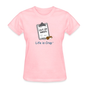 Out Of Meds - Womens Classic T-shirt - Women's T-Shirt