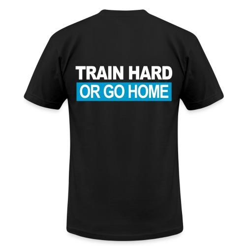 Train Hard Or Go Home - Men's  Jersey T-Shirt