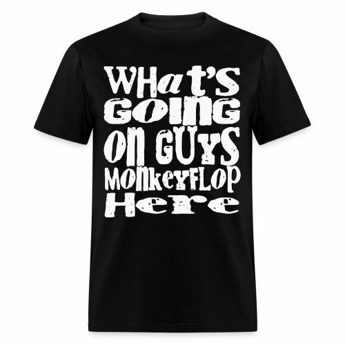 What's going on guys  - Men's T-Shirt