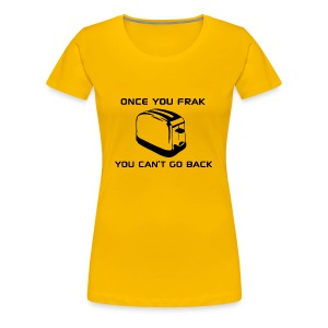 Once You Frak - Women's - Women's Premium T-Shirt
