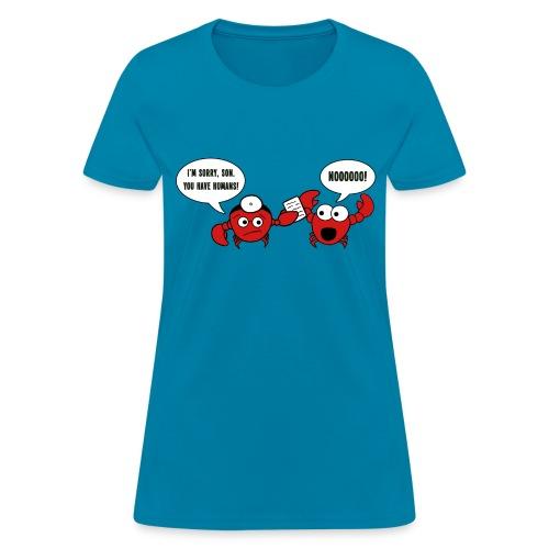 You Have Humans! - Women's - Women's T-Shirt