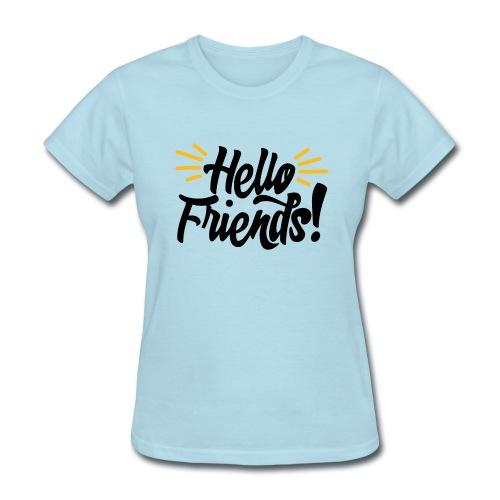 Hello Friends! Women's T-Shirt - Women's T-Shirt