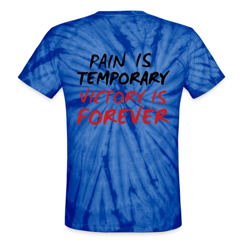 Pain Is Temporary - Unisex Tie Dye T-Shirt