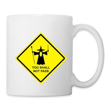 "Gandalf ""You Shall Not Pass"" warning sign mug"
