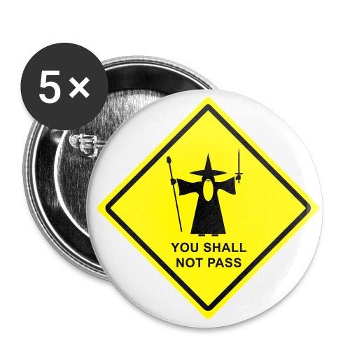 Gandalf You Shall Not Pass warning sign - Large Buttons