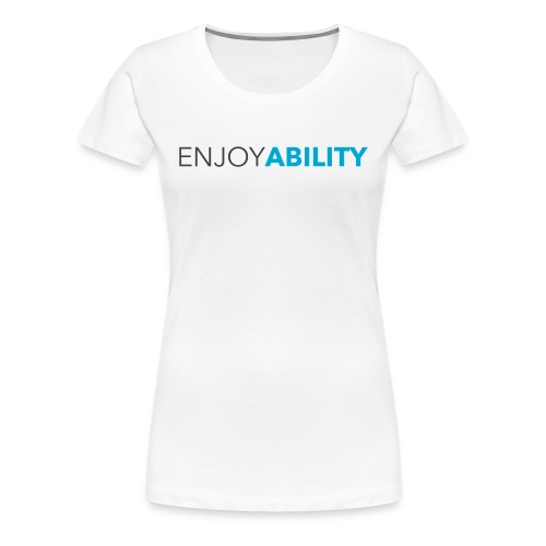 Women's ENJOYABILITY Tee - Women's Premium T-Shirt