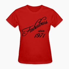 Fabulous since 1971 Women's T-Shirts