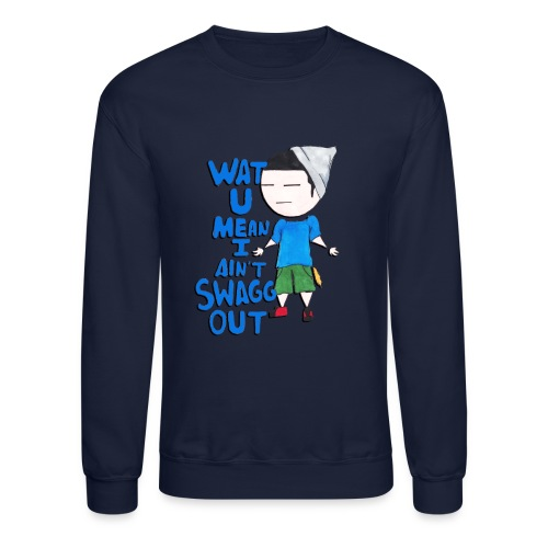 Wat u mean? - Crewneck Sweatshirt