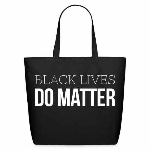 Black Lives Do Matter Tote White - Eco-Friendly Cotton Tote