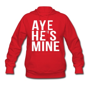 Couple Apparel - AYE HE'S MINE - Women's Hoodie