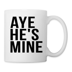 Couple Apparel - AYE HE'S MINE - Coffee/Tea Mug