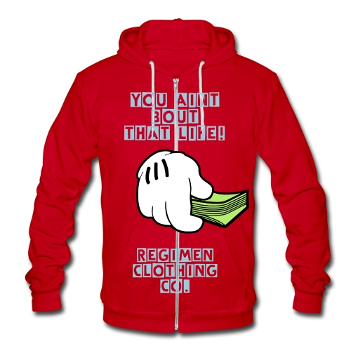 You Aint Bout That Life Confetti Clothing Co - Unisex Fleece Zip Hoodie