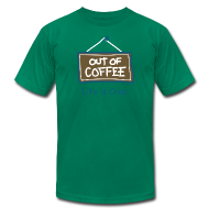 T-Shirts ~ Men's T-Shirt by American Apparel ~ Out of Coffee Sign - Mens T-shirt by American Apparel