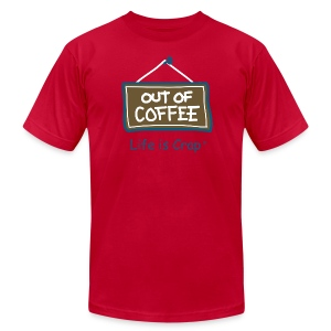 Out of Coffee Sign - Mens T-shirt by American Apparel - Men's T-Shirt by American Apparel