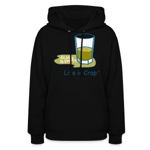 Glass Half Empty - Womens Hooded Sweatshirt - Women's Hoodie