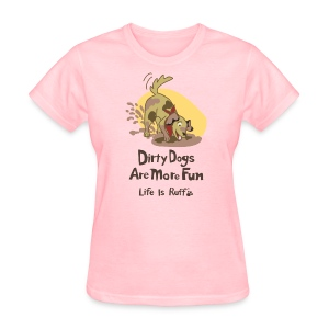 Dirty Dog Women's Standard Weight T-Shirt - Women's T-Shirt