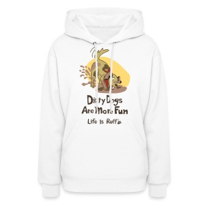 Dirty Dog Women's Hooded Sweatshirt - Women's Hoodie