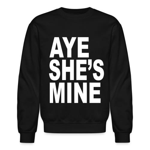 Crewneck Sweatshirt - tumblr,swag,fresh,aye she's mine,aye he's mine