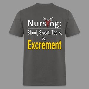 Nursing Blood Sweat Tears & Excrement - Men's T-Shirt