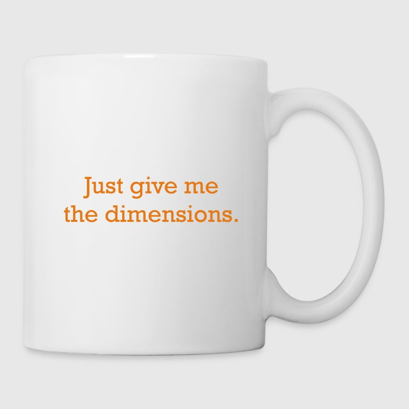 Just give me the dimensions - Coffee/Tea Mug