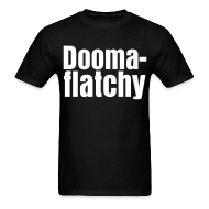 T-Shirts ~ Men's T-Shirt ~ Doomaflatchy (Men's - Black)