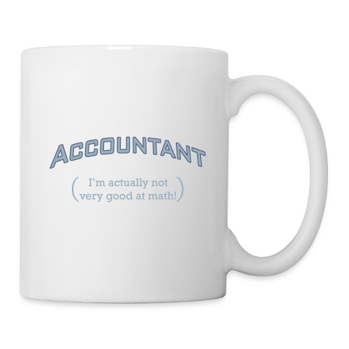 Accountant - I'm actually not very good at math! - Coffee/Tea Mug