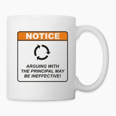 Arguing with the Principal may be ineffective!