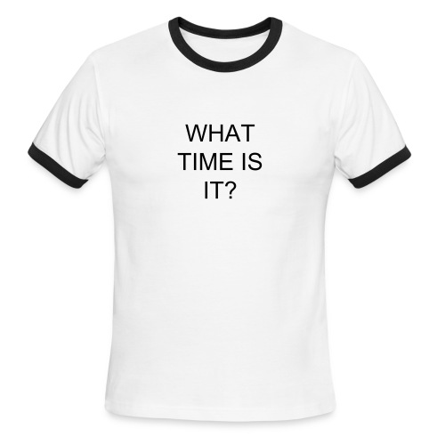What time is it? T-shirt - Men's Ringer T-Shirt