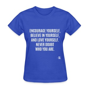 Inspirational Life Quotes for Her: Women, Teens, and Girls. T shirt Quote by Stephanie Lahart: Author and Poet. - Women's T-Shirt