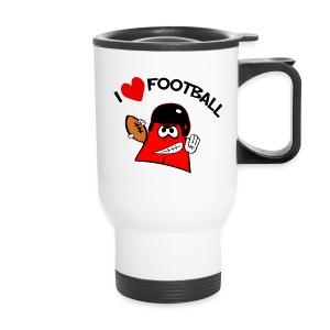 I love football. TM  Travel Mug - Travel Mug